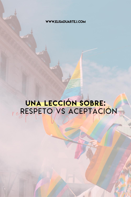 sobre respeto VS aceptación-elisaduartej