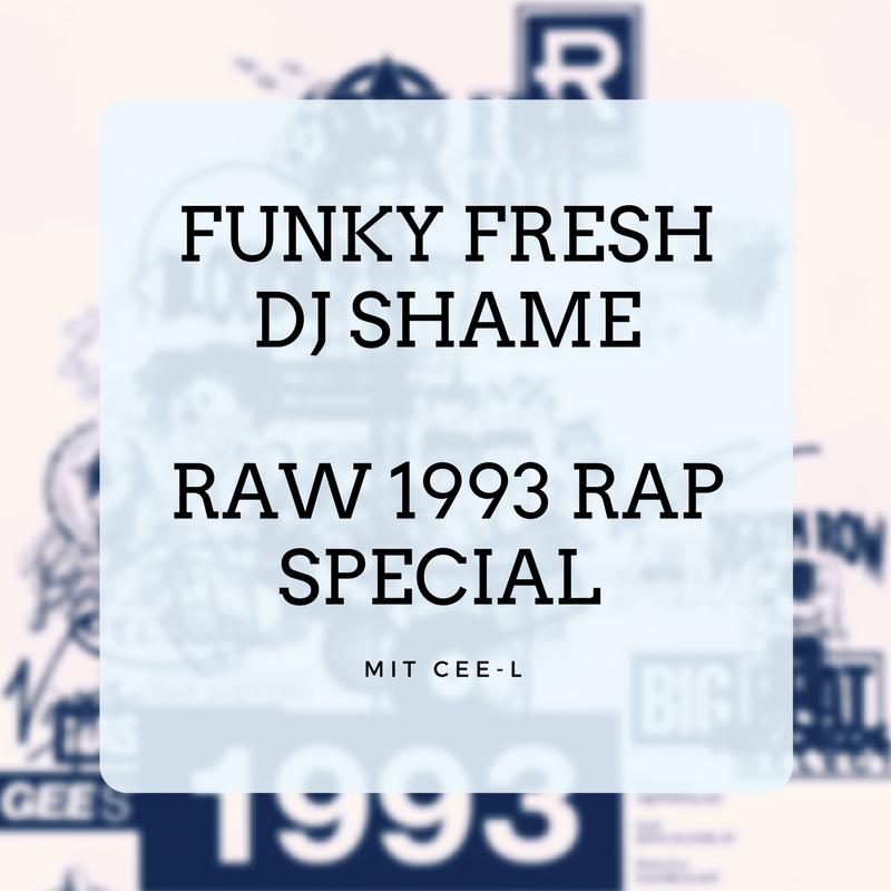 Raw 1993 Rap Special Mixtape | Funky Fresh x DJ Shame x Cee-L