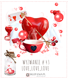 http://blog-sklep-ewa.blogspot.com/2016/02/wyzwanie-43-love-love-love.html