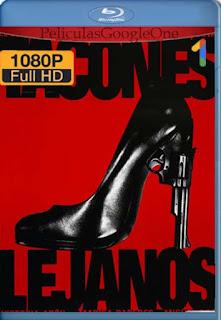 Tacones Lejanos [1991] [1080p BRrip] [Latino-Inglés] [GoogleDrive] RafagaHD