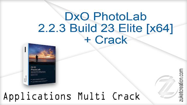 DxO PhotoLab 2.2.3 Build 23 Elite [x64] + Crack    |  330 MB