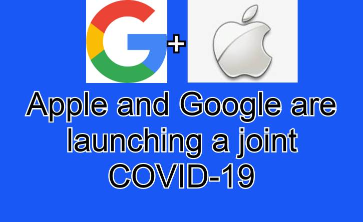Apple and Google are launching a joint COVID-19 tracing tool for iOS and Android