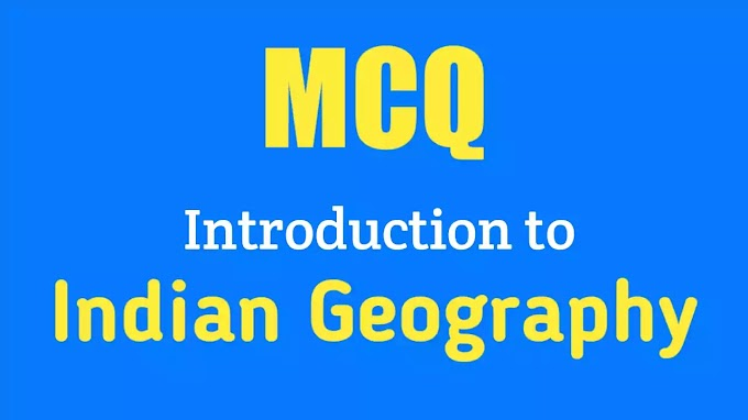 MCQ: Introduction to Indian Geography
