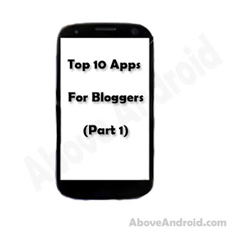Top 10 Apps For Bloggers To Be On Top ( Part 1 ) 1