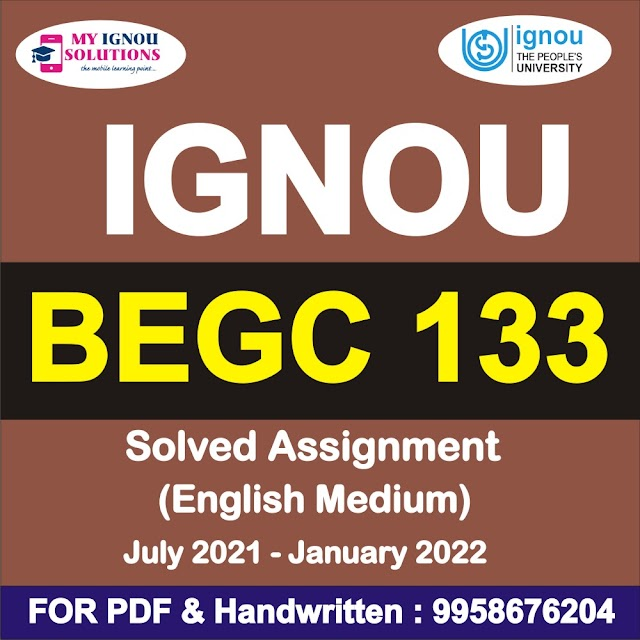 BEGC 133 Solved Assignment 2021-22