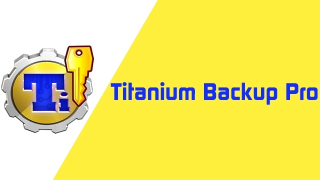 Titanium Backup Pro Full Version Unlocked