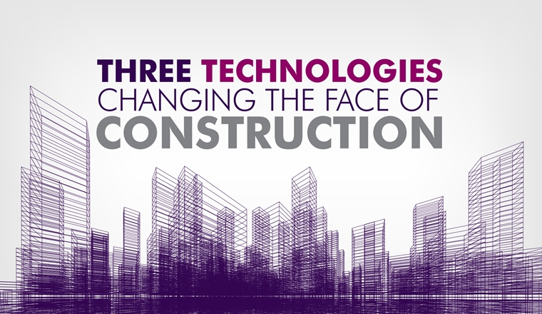 Three Technologies Changing the Face of Construction