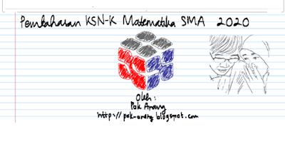 pembahasan osn osk ksnk matematika sma tahun 2020; pak anang; tomatalikuang.com