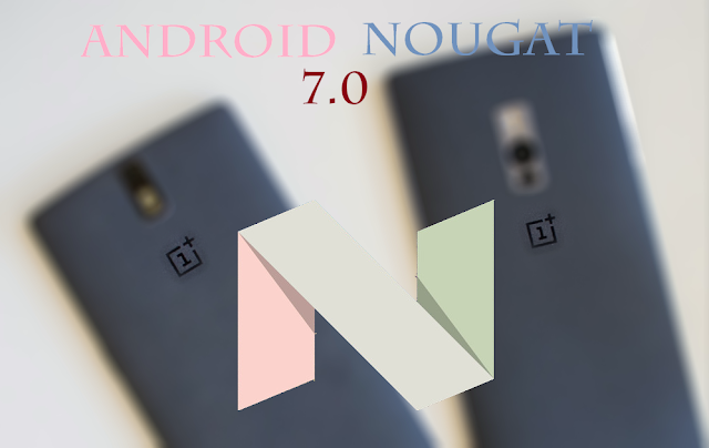 List of OnePlus Devices That are likely to get Android Nougat