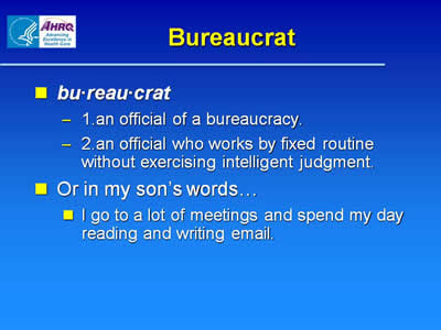 AHRQ.gov Bureaucrat Definition
