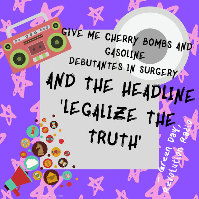 'Give me cherry bombs and gasoline / Debutantes in surgery / And the headline / 'Legalize the truth!' - Green Day, Revolution Radio; graffiti style font, punk stars in pink against a purple background, a radio, and a megaphone with loads of symbols in circle - e.g. an egg timer. Basically it looks like Kawaii and punk had a baby, and this is that unholy child.
