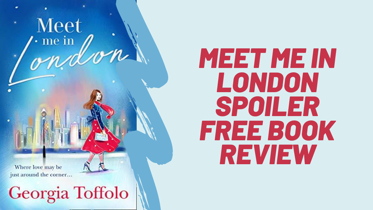 Meet Me in London - Georgia Toffolo | Spoiler Free Book Review