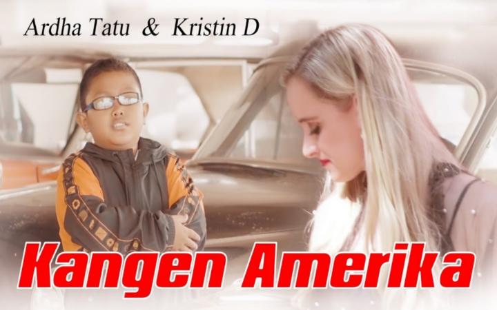 Kangen Amerika – Ardha Tatu & Kristin D