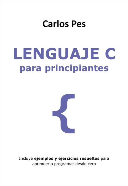 Libro - Lenguaje C para principiantes