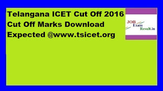 Telangana ICET Cut Off 2016 Cut Off Marks Download Expected @www.tsicet.org