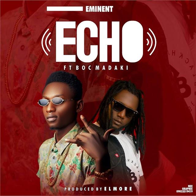 MUSIC: ECHO- EMINENT ft B.O.C