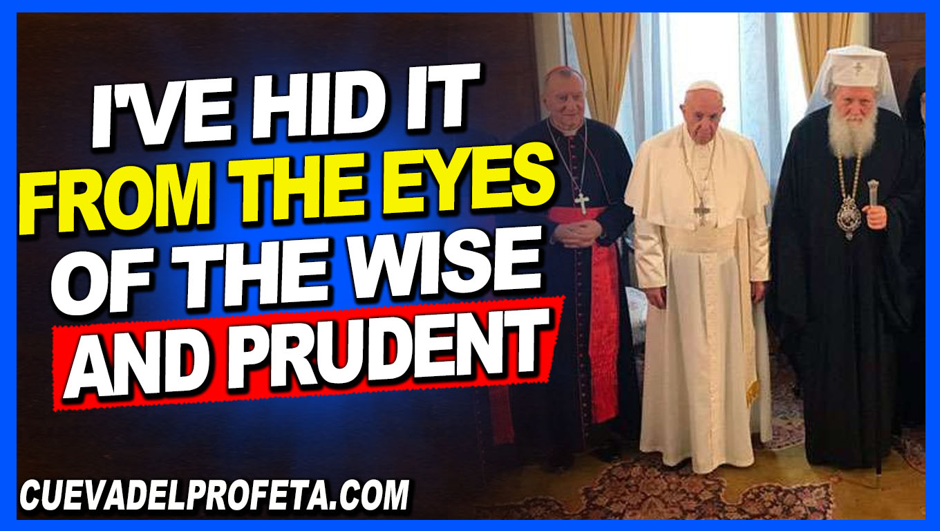 I've hid it from the eyes of the wise and prudent - William Marrion Branham