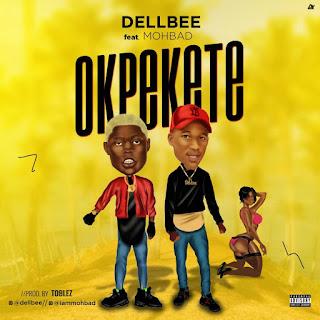 Dellbee Ft Mohbad - Okpekete