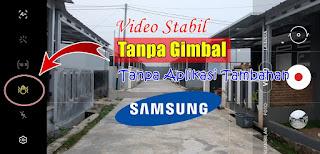 Cara Stabilkan Video Di HP Samsung Tanpa Aplikasi Tambahan