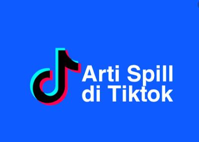 Arti Spill di TikTok