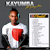 AUDIO | Kayumba - All Songs Mix (DJOscar boy) | Download Mp3