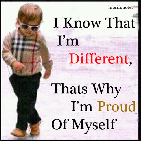 Proud Of Being Myself Quotesmyself Quote Lubrifquotes Quotes