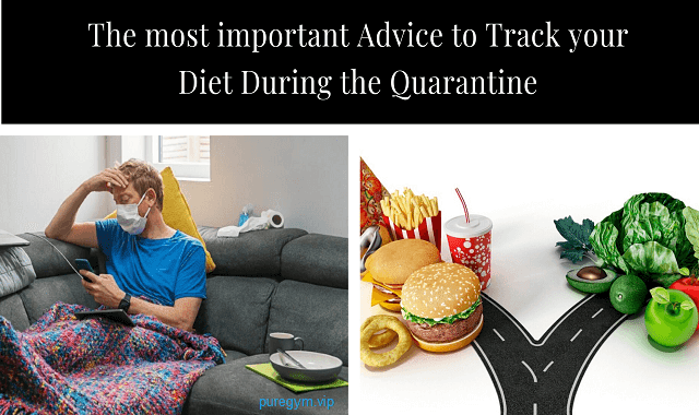 The most important Advice to Track your diet During the Quarantine