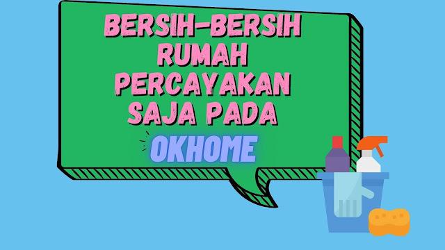 OKHOME Jasa Kebersihan Online