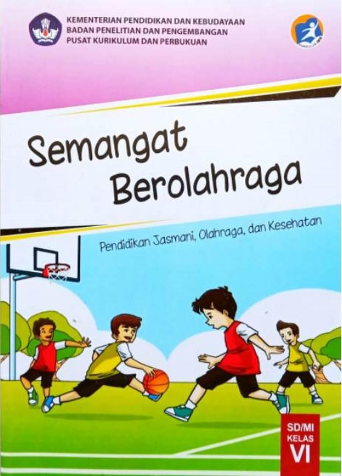 Buku Siswa SD Kelas 6 Semangat Berolahraga Penjasorkes