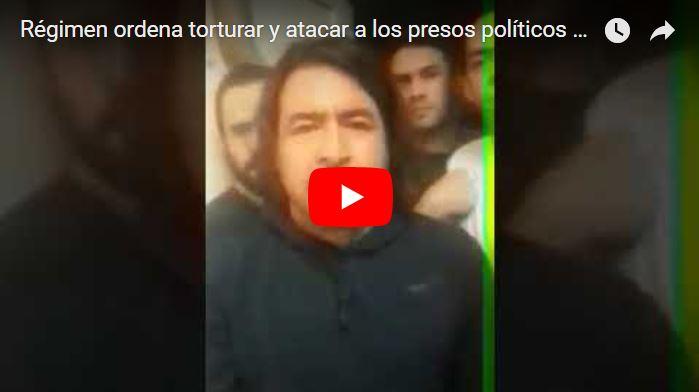 Régimen ordena torturar y atacar a los presos políticos de El Helicoide