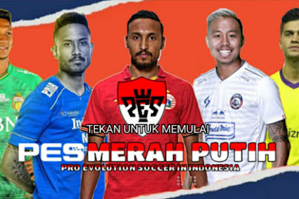 Download Game Pes 2020 Ppsspp Mod Merah Putih Indonesia For Android Full Update Transfer Pemain Liga 1, 2, 3, Indonesia