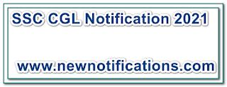 SSC CGL Notification 2021