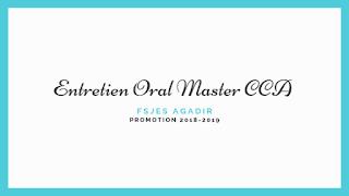 Entretien Oral Master CCA Promotion 2018-2019 - Fsjes Agadir