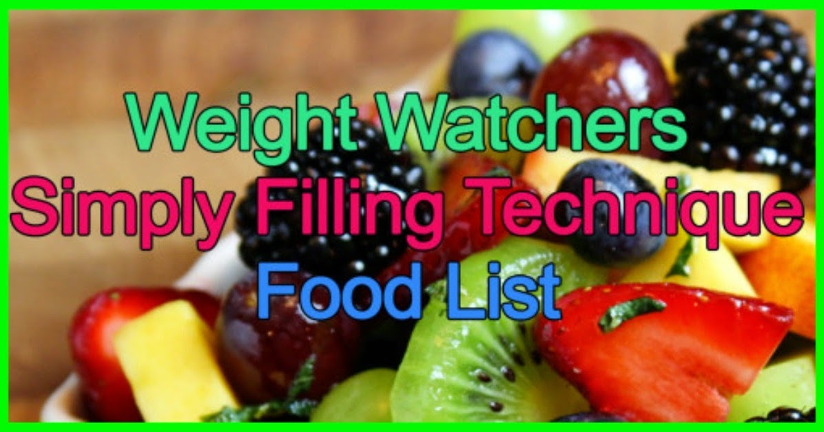 Weight Watchers Simply Filling Technique Food List