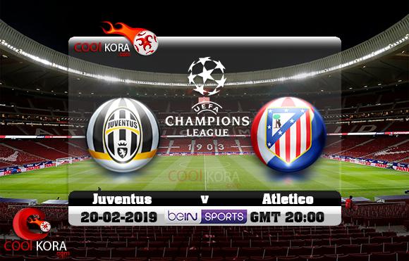 مشاهدة مباراة أتلتيكو مدريد ويوفنتوس اليوم 20-2-2019 في دوري أبطال أوروبا