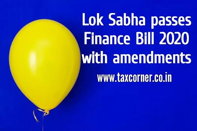 Lok Sabha passes the Finance Bill 2020 with amendments