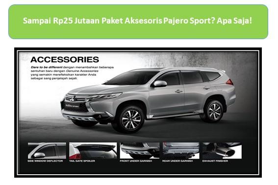 Sampai Rp25 Jutaan Paket Aksesoris Pajero Sport? Apa Saja!