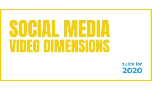 Getting Social Media Video Dimensions Right, in 2020