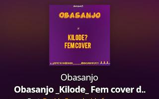 [music] obasanjo of life - kilode (Fem cover)