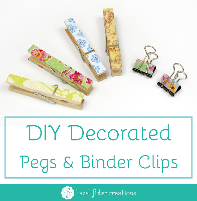 Decorated peg and binder clips DIY craft tutorial by Hazel Fisher Creations