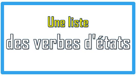Une liste des verbes d'états