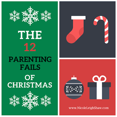 The 12 Parenting Fails of Christmas