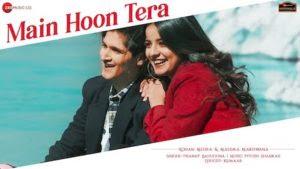 Main Hoon Tera Lyrics by Piyush Shankar Ft. Pranay Bahuguna