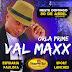 Neste domingo dia 30 tem Val Maxx na Orla Prime, em Ruy Barbosa