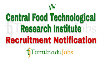 CFTRI Recruitment 2018, govt jobs for graduates, govt jobs for diploma