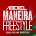 Abdiel - Maneira (Freestyle) (Rap)download izakilsonnews
