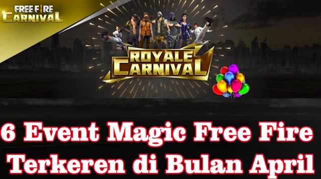 6 Event Magic Free Fire Terkeren di Bulan April