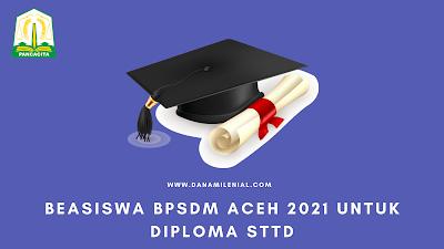 Beasiswa BPSDM Aceh 2021 Untuk Diploma STTD