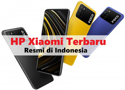 daftar hp xiaomi terbaru 2021 yang resmi di indonesia