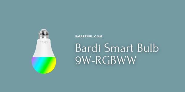 Spesifikasi Lampu Bardi Smart Bulb 9W-RGBWW